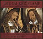 The Sacred Flame: European Sacred Mus...