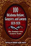 img - for 100 Oklahoma Outlaws, Gangsters & Lawmen book / textbook / text book