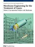 Membrane Engineering for the Treatment of Gases: Two Volume Set