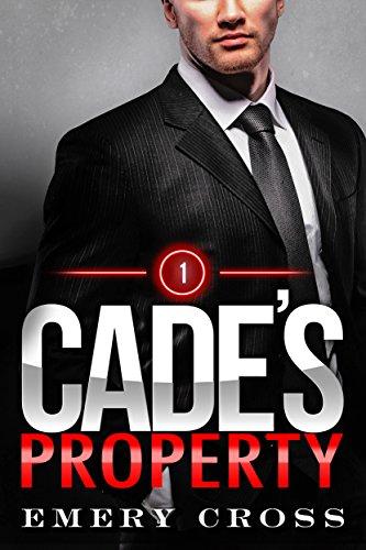Cade's Property 1: Alpha Billionaire Romance