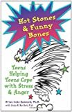 Hot Stones and Funny Bones: Teens Helping Teens Cope with Stress and Anger