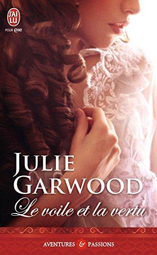 Julie Garwood - Le voile et la vertu (Aventures & Passions)