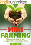 Mini Farming: 23 Lessons on How to St...