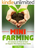Mini Farming: 23 Lessons on How to Start an Organic Mini Farm at Your Home (Mini Farming, mini farm 101, the farm)