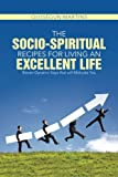 img - for The Socio-Spiritual Recipes for Living An Excellent Life: Eleven Dynamic Keys that will Motivate You book / textbook / text book
