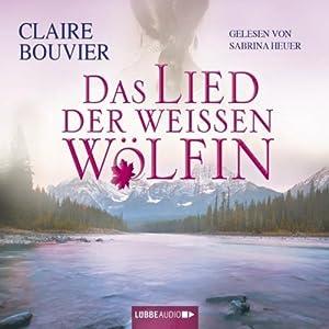 Das Lied der weißen Wölfin Hörbuch