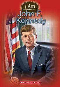 I Am John F. Kennedy