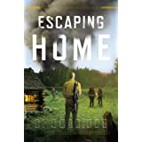 Escaping Home: A Novel (The Survivalist Series) ~ A. American