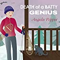 Death of a Batty Genius: Stormy Day Mystery Series, Book 3 Audiobook by Angela Pepper Narrated by C. S. E Cooney