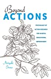 img - for Beyond Actions: Psychology of Action Research for Mindful Educational Improvement (Educational Psychology: Critical Pedagogical Perspectives) book / textbook / text book