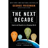 The Next Decade: Where We've Been . . . and Where We're Going ~ George Friedman