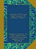 img - for Accounts Of The Lord High Treasurer Of Scotland, Volume 6 book / textbook / text book