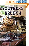 Southern Brunch: Favorite Potluck Brunch Recipes (Southern Cooking Recipes Book 2)
