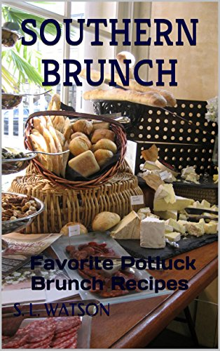 Southern Brunch: Favorite Potluck Brunch Recipes by S. L. Watson