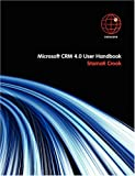 Microsoft CRM 4.0 User Handbook