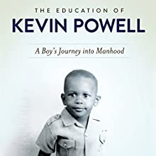 The Education of Kevin Powell: A Boy's Journey into Manhood Audiobook by Kevin Powell Narrated by Kevin Powell