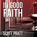 In Good Faith Audiobook by Scott Pratt Narrated by Tim Campbell