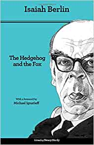 isaiah berlin essay The hedgehog and the fox an essay on tolstoy's view of history second edition isaiah berlin edited by henry hardy with a new foreword by michael ignatieff.