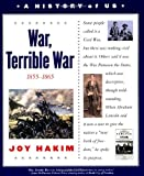 A History of US: Book 6: War, Terrible War 1855-1865 (0195153308) by Joy Hakim
