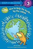 How to Help the Earth-by the Lorax (Step into Reading) (0375869778) by Rabe, Tish