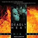 Deadly Heat: Deadly Series, Book 2 (       UNABRIDGED) by Cynthia Eden Narrated by Justine Eyre
