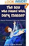 The Boy Who Played With Dark Matter...