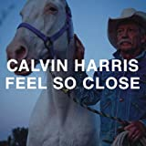 CALVIN HARRIS-FEEL SO CLOSE