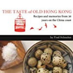 The Taste of Old Hong Kong: Recipes a...