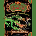 How to Train Your Dragon: How to Seize a Dragon's Jewel (       UNABRIDGED) by Cressida Cowell Narrated by David Tennant