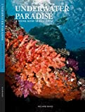 """""""Underwater Paradise, a diving guide to Raja Ampat"""""""