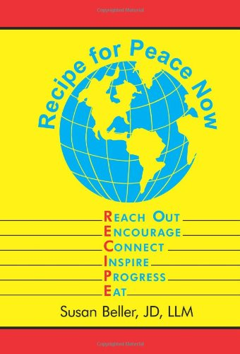 Recipe For Peace Now: Reach Out, Encourage, Connect, Inspire, Progress, Eat