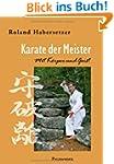 Karate der Meister. Mit K�rper und Geist