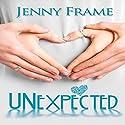 Unexpected Hörbuch von Jenny Frame Gesprochen von: Nicola Victoria Vincent
