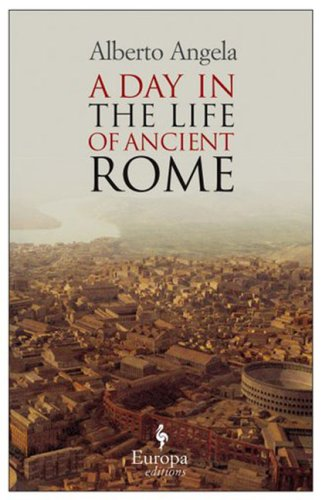 Day in the life of Ancient Rome, A