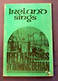 img - for Ireland Sings: An Anthology of Modern and Ancient Irish Songs and Ballads book / textbook / text book