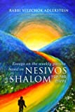 "Nesivos Shalom: Thoughts on the weekly parshah taken from the Nesivos Shalom of the Slonimer Rebbe zt""l"