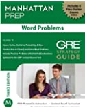 Word Problems GRE Strategy Guide (Manhattan Prep Strategy Guides) (Manhattan Prep GRE Strategy Guides)
