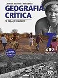 Geografia Crítica. O Espaço Brasileiro. 7º Ano - 9788508119813