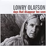 Songtexte von Lowry Olafson - Days That Disappear Too Soon
