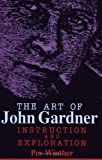 Image of The Art of John Gardner: Instruction and Exploration (SUNY Series in American Literature) (Suny Series, American Literature)