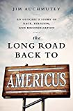 img - for The Long Road Back to Americus: An Outcast's Story of Race, Religion, and Reconciliation book / textbook / text book