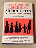 A History of American Silhouettes: A Collector's Guide, 1790-1840