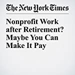 Nonprofit Work after Retirement? Maybe You Can Make It Pay | Christopher Farrell