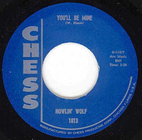 HOWLIN' WOLF You'll Be Mine/Going Down Slow 7""