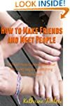 How to Make Friends and Meet People:...