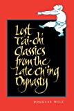 Lost T'ai-chi Classics from the Late Ch'ing Dynasty (Suny Series in Chinese Philosophy & Culture) (Suny Series, Chinese Philosophy & Culture)