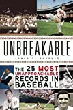 img - for Unbreakable: The 25 Most Unapproachable Records in Baseball by Baehler, James R. (2014) Hardcover book / textbook / text book