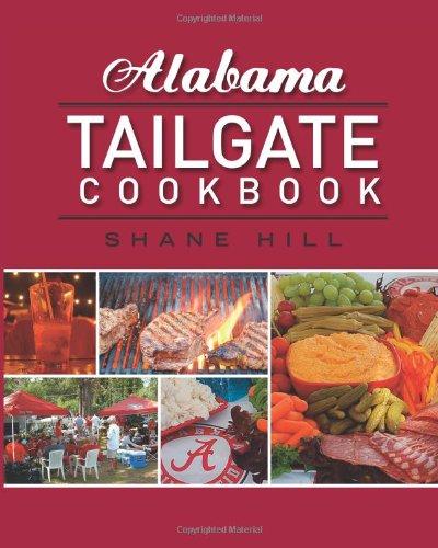 Alabama Tailgate Cookbook: 2010 Recipes In Review
