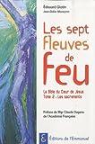 echange, troc Edouard Glotin, J.-D. Moneyron - Les Sept Fleuves de Feu la Bible du Coeur de Jesus Tome 2 les Sacrements
