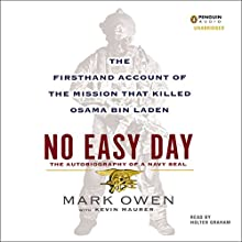 No Easy Day: The Firsthand Account of the Mission That Killed Osama Bin Laden (       UNABRIDGED) by Mark Owen, Kevin Maurer Narrated by Holter Graham